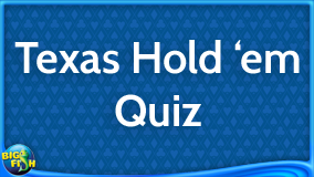 Quiz texas holdem